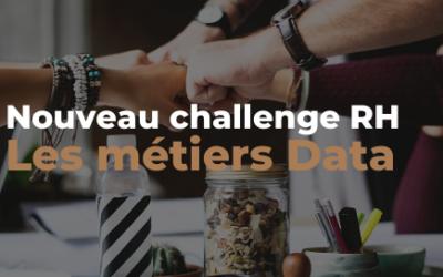 Nouveau challenge RH : les métiers Data