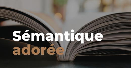 Sémantique adorée – Part 1